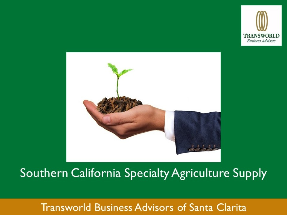 IN ESCROW-Southern California Specialty Agriculture Supply